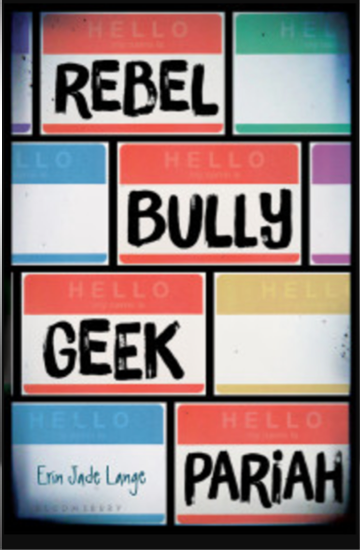 Rebel Bully Geek Pariah Erin Jade Lange Home